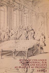 Actes du colloque international sur les plans-reliefs au passé et au présent, André CORVISIER (sous la dir.)