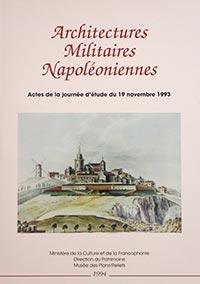 Architectures militaires napoléoniennes, Philippe PROST (sous la dir.)